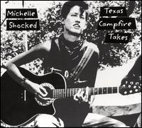 Texas Campfire Takes [Expanded] von Michelle Shocked