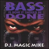 Bass Is How It Should Be Done von DJ Magic Mike