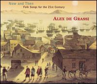 Now and Then: Folk Songs for the 21st Century von Alex de Grassi