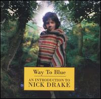 Way to Blue: An Introduction to Nick Drake von Nick Drake