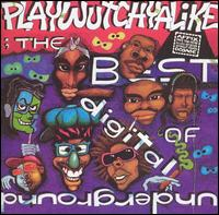 Playwutchyalike: The Best of Digital Underground von Digital Underground