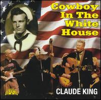 Cowboy in the White House von Claude King
