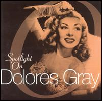Spotlight on Dolores Gray von Dolores Gray