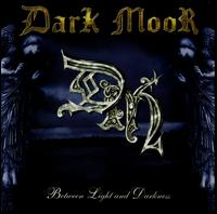 Between Light & Darkness von Dark Moor