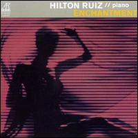 Enchantment von Hilton Ruiz