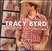 Truth About Men von Tracy Byrd
