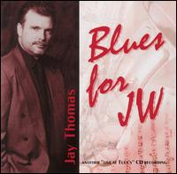 Blues for JW von Jay Thomas