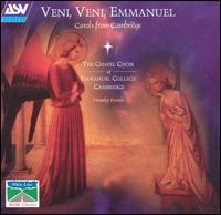 Veni, Veni, Emmanuel: Carols from Cambridge von Emmanuel College Chapel Choir