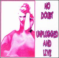 Unplugged and Live von No Doubt