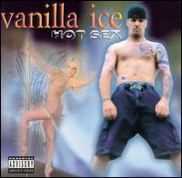 Hot Sex von Vanilla Ice