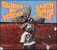 Earthquake Glue von Guided by Voices