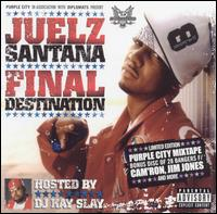 Final Destination von Juelz Santana