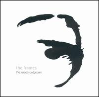 Roads Outgrown von The Frames