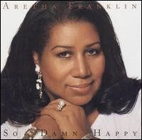 So Damn Happy von Aretha Franklin