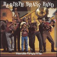 Feel Like Funkin' It Up von Rebirth Brass Band