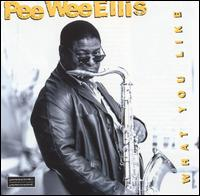 What You Like von Pee Wee Ellis