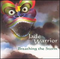 Breathing the Storm von Jade Warrior