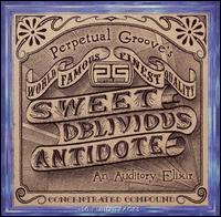 Sweet Oblivious Antidote von Perpetual Groove