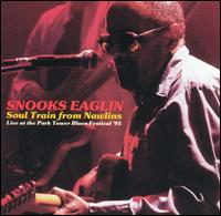 Soul Train from Nawlins: Live at the Park Tower Blues Festival von Snooks Eaglin