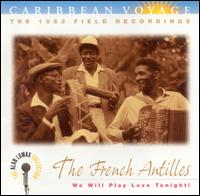 Caribbean Voyage: The French Antilles - We Will Play Love Tonight! von Alan Lomax