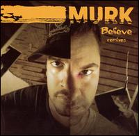 Believe Remixes von Murk