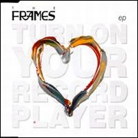 Turn On Your Record Player von The Frames