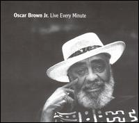 Live Every Minute von Oscar Brown, Jr.