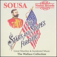 Stars and Stripes Forever: Sousa's Great Marches and Incidental Music von John Philip Sousa