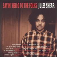 Sayin' Hello to the Folks von Jules Shear