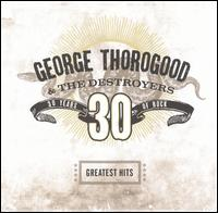 Greatest Hits: 30 Years of Rock von George Thorogood
