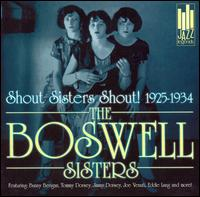 Shout Sisters Shout! 1925-1934 von Boswell Sisters
