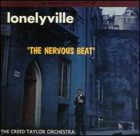 Lonelyville: The Nervous Beat von Creed Taylor