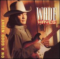 On a Good Night von Wade Hayes
