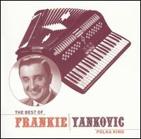 Best of Frankie Yankovic von Frankie Yankovic