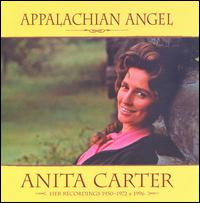 Appalachian Angel: Her Recordings 1950-1972 von Anita Carter