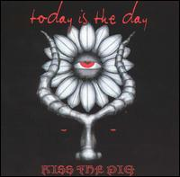 Kiss the Pig von Today Is the Day