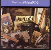 Uncollected von Galaxie 500