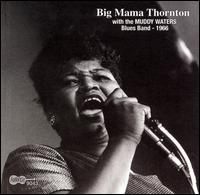 With the Muddy Waters Blues Band 1966 von Big Mama Thornton