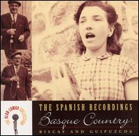 Spanish Recordings: Basque Country -- Biscay and Guipuzcoa von Alan Lomax