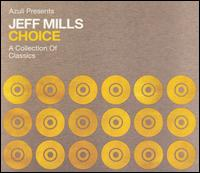 Choice: A Collection of Classics von Jeff Mills