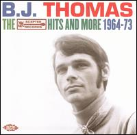 Scepter Hits and More 1964-73 von B.J. Thomas