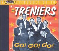 Proper Introduction to the Treniers: Go! Go! Go! von The Treniers
