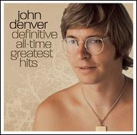Definitive All-Time Greatest Hits von John Denver