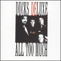 All Too Much von Ducks Deluxe