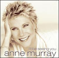 I'll Be Seeing You von Anne Murray