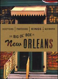 Doctors, Professors, Kings and Queens: The Big Ol' Box of New Orleans von Various Artists