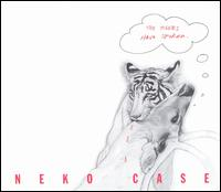 Tigers Have Spoken von Neko Case
