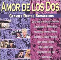 Amor De Los Dos: Grandes Duetos Romanticos von Various Artists