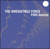 Fish Dances von Irresistible Force