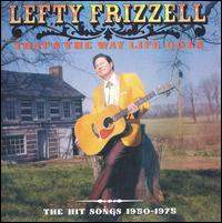 That's the Way Life Goes: The Hit Songs 1950-1975 von Lefty Frizzell